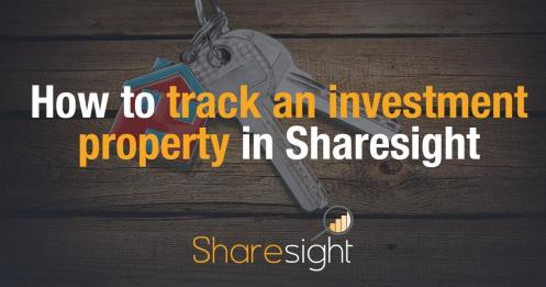 How to track investment property Sharesight