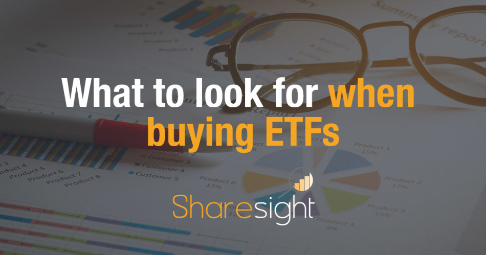 what to look for when buying ETFs