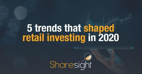 Trends that shaped retail investing in 2020