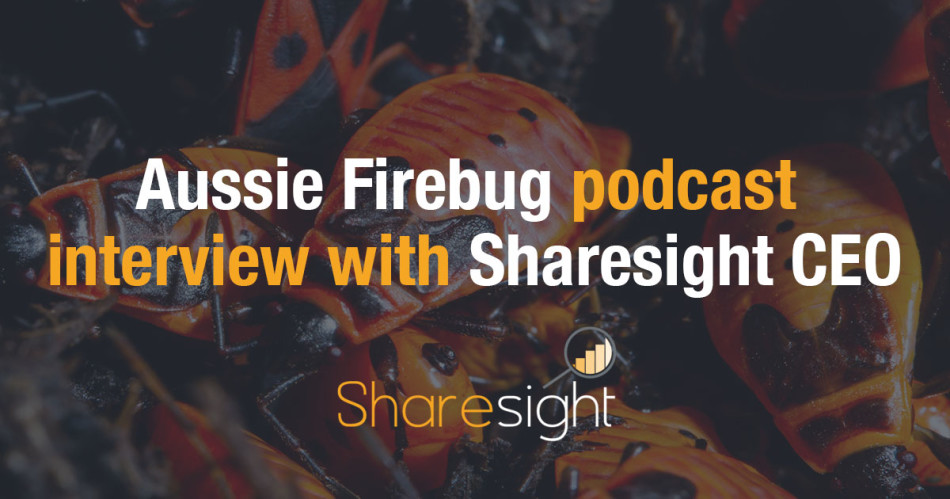 Aussie firebug sharesight FIRE