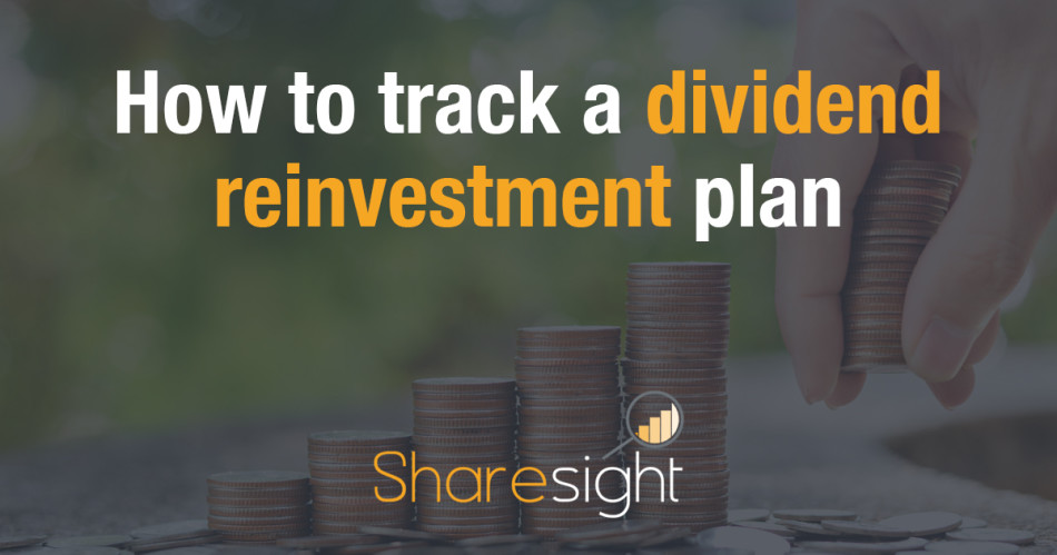 How to track a dividend reinvestment plan