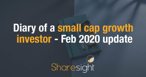 Diary of a small cap growth investor - Feb 2020 update