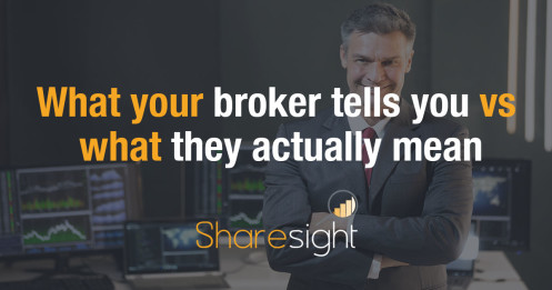 What your broker tells you vs what they actually mean
