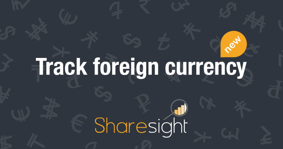 Featured - Track foreign currency on Sharesight