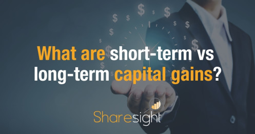What are short-term and long-term capital gains