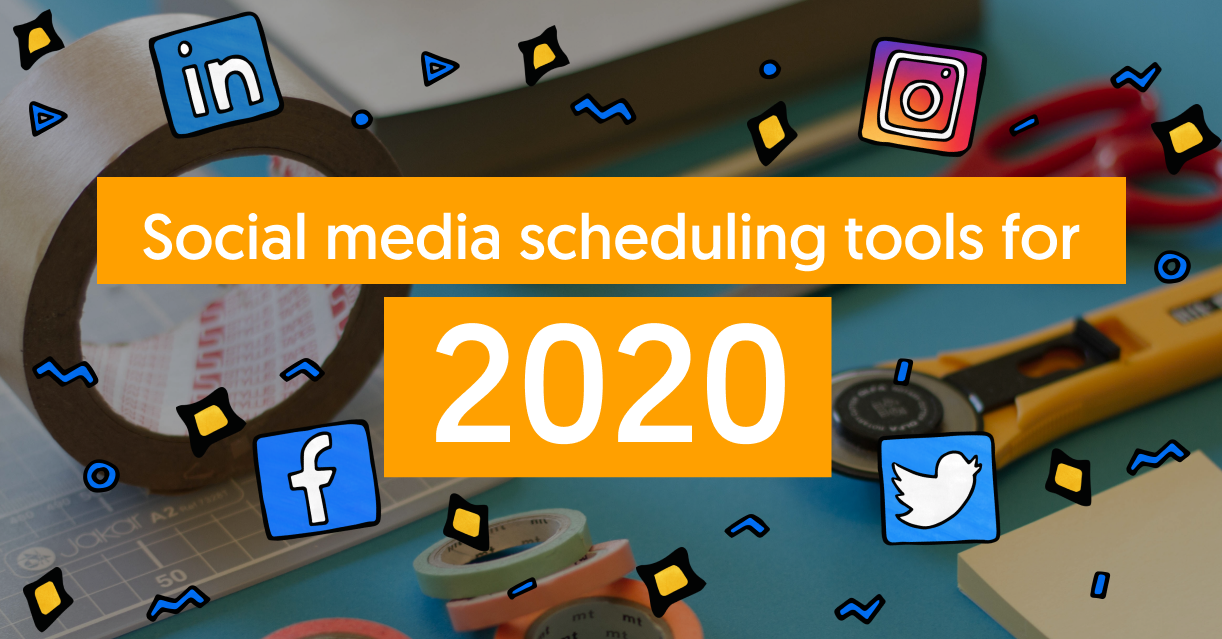 social media scheduling tools for 2020