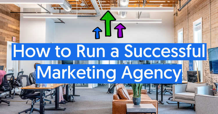 how to run a successful marketing agency