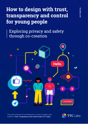 How to design with trust, transparency and control for young people