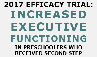 2017 efficacy trial: increased executive functioning in preschoolers who received second step