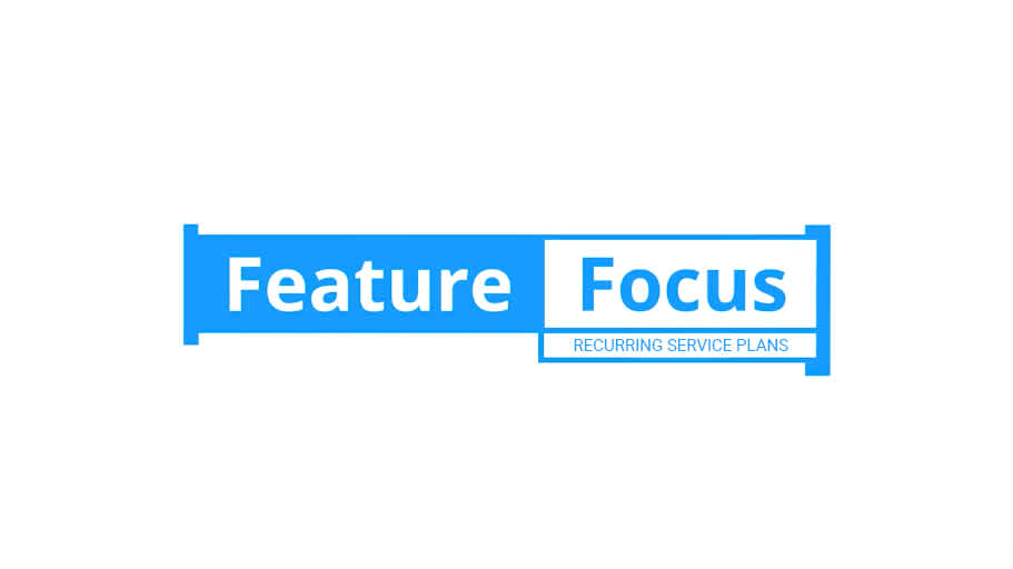 feature focus - RECURRING SERVICE PLANS