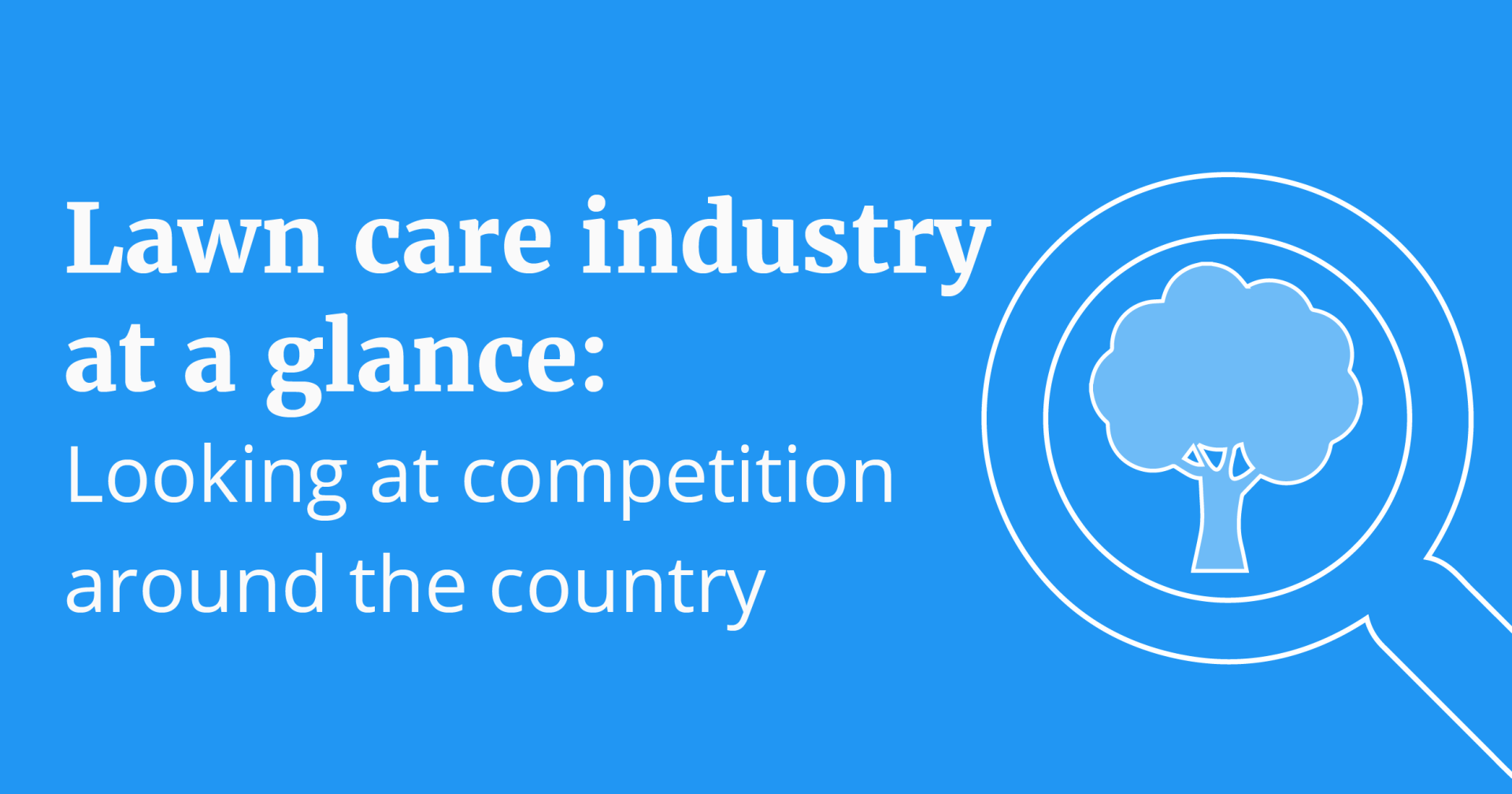 Lawn Care Industry At A Glance: Looking At Competition Around The Country hero