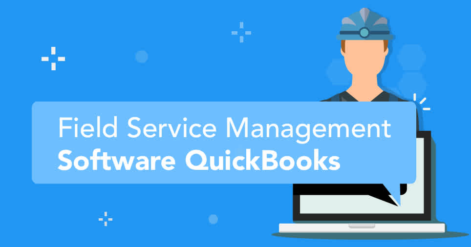 Field Service Management Software QuickBooks hero