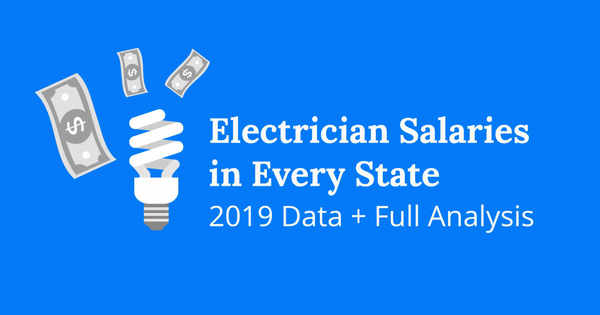 Electrician Salaries By State 2019 Data