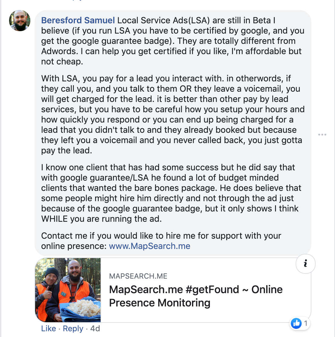 Beresford Samuel: Local Service Ads (LSA) are still in Beta I believe (if you run LSA you have to be certified Google, and you get the Google Guaranteed Badge). They are totally different from Adwords. I can help you get certified if you like. I'm affordable, but no cheap.   With LSA, you pay for a lead you interact with. In other words, if they call you and you talk to them or they leave a voicemail, yuo will get charged for the lead. It is better than other pay by lead services, but you have to be careful how you set up your horse and how quickly you respond or you can end up being charged for a lead that you didn't talk to and they already booked, but because they lead to a voicemail and you never call back, you just gotta pay the lead.   I know one client that has had some success=, but he did da that Google Gaurnteee/LSA he found a lot of budget-minded clients that wanted the bare-bones package. He does believe that some people might hire him directly and not through the adjust because of the Google Guarantee Badge, but it only shows I think while you are running the ad.   Contact me if you would like to hire me for support with your online presence.