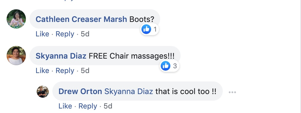 Cathleen Creaser Marsh Boots?  Skyanna Diaz: Free chair massages!!!  Drew Orton: Skynna Diaz that is cool too!!