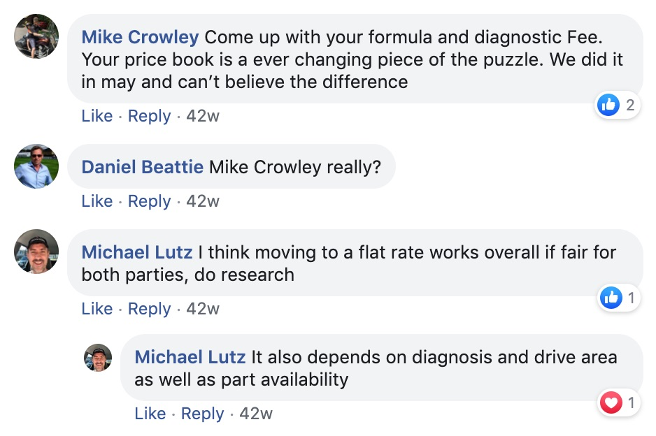 Mike Crowley: Come up with your formula and diagnostic fee. Your price book is an ever-changing piece of the puzzle. We did it in May and can't believe the difference.   Daniel Beattie: Mike Crowley really?   Michael Lutz: I think moving to a flat rate overall is fair for both parties. Do research.   Michale Lutz: It also depends on the diagnosis and drive area as well as part availability.