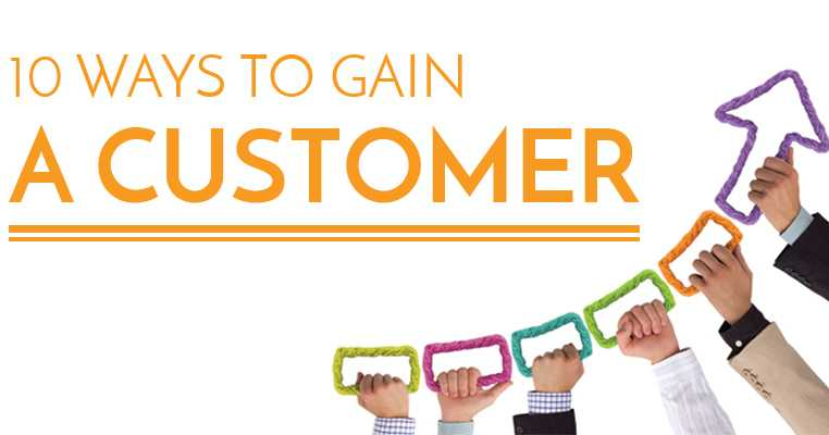 10 ways to gain a customer