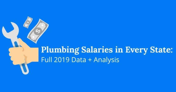Plumbing salaries in every state 2019 data