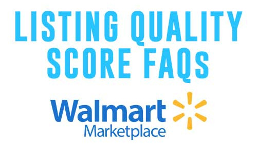 New Walmart Marketplace Listing Quality Scores - FAQ