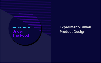 [Webinar] Experiment-Driven Product Design