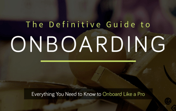 Onboarding Guide - The Definitive Guide To Onboarding