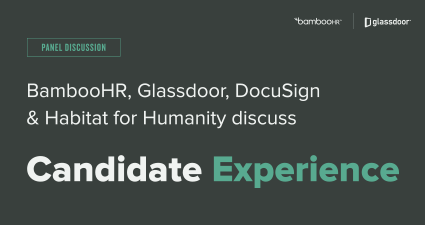Panel Discussion: BambooHR, Glassdoor, DocuSign and Habitat for Humanity discuss Candidate Experience