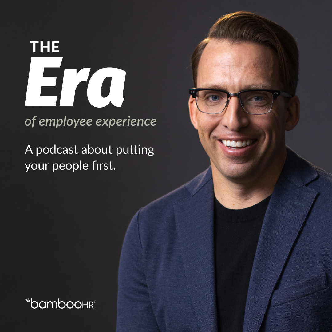 The Era: A new podcast from BambooHR and CEO Brad Rencher