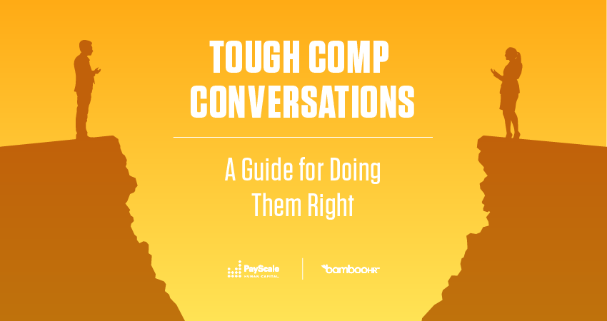 Tough Comp Conversations: A Guide For Doing Them Right