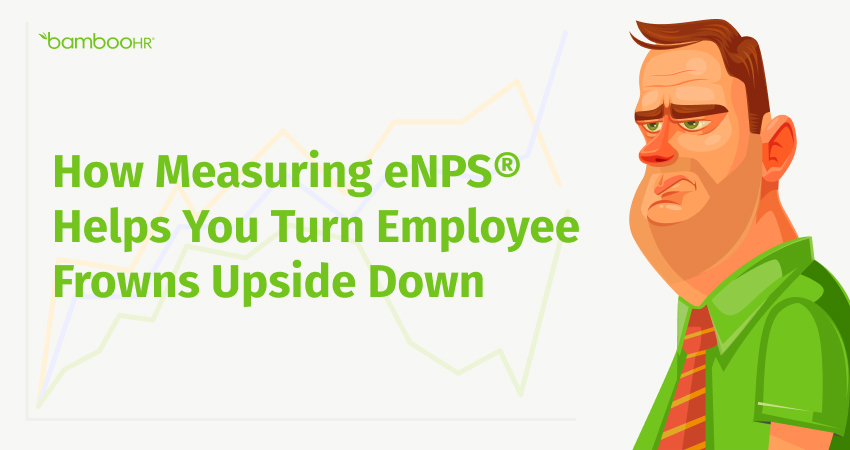 How Measuring eNPS® Helps You Turn Employee Frowns Upside Down