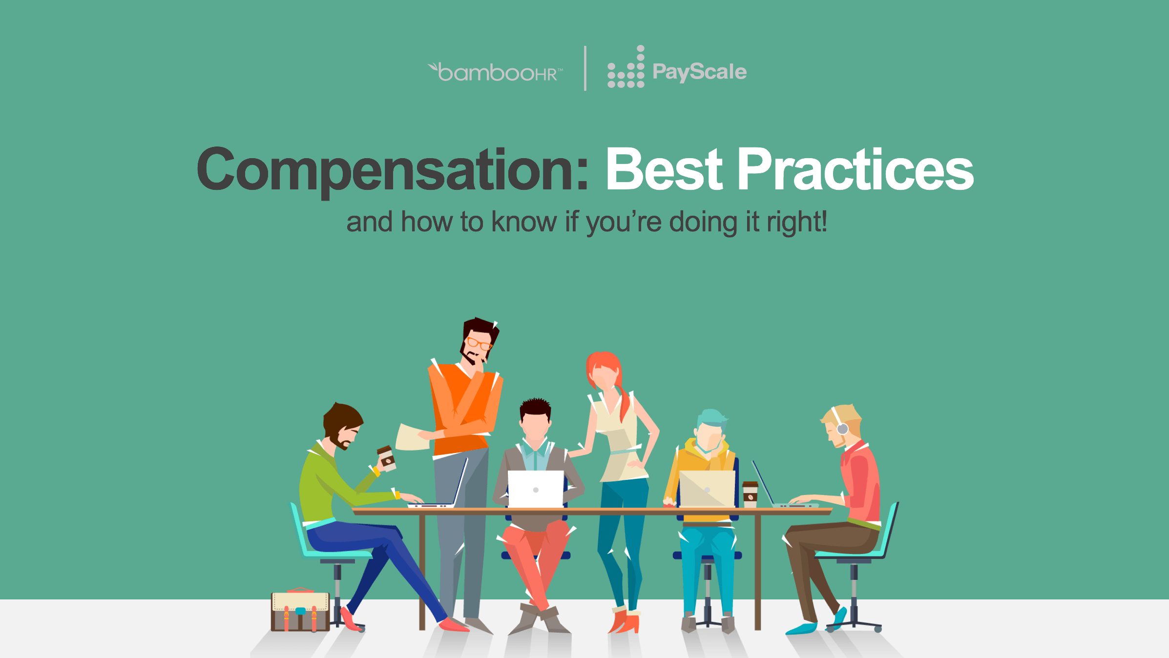 Getting Smart About Compensation: How to Know If You're Doing It Right