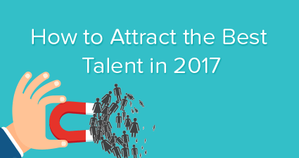 How to Attract the Best Talent in 2017