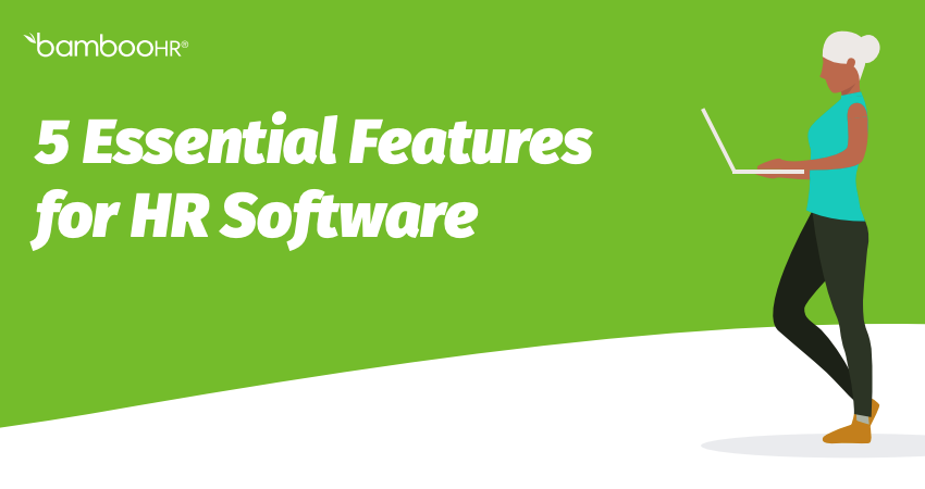 5 Essential Features for HR Software