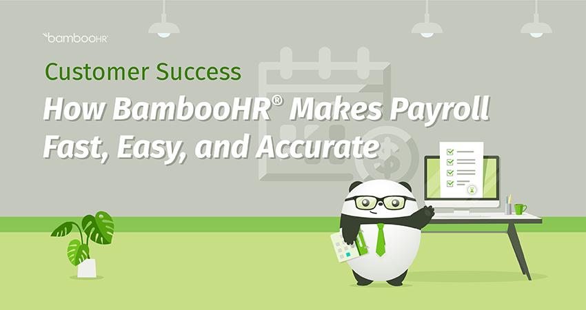 客户成功:BambooHR®如何快速、轻松、准确地生成工资单