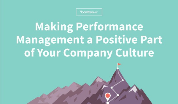 Make Performance Management A Positive Part Of Company Culture