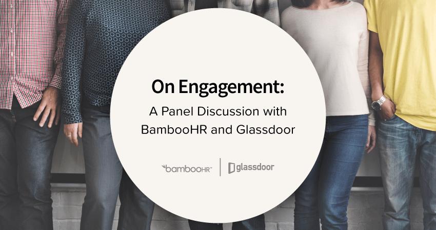 关于参与:与BambooHR和Glassdoor的小组讨论