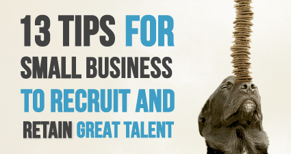 Recruit Top Talent - 13 Tips For Small Businesses