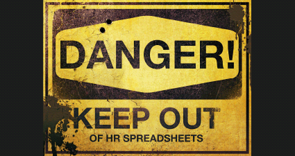 HR Spreadsheets - Danger! Keep Out Of HR Spreadsheets
