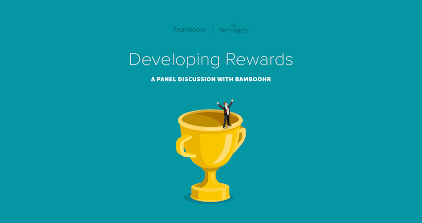 Developing Rewards: A Panel Discussion with BambooHR and Terryberry