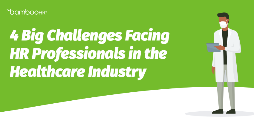4 Big Challenges Facing HR Professionals in the Healthcare Industry