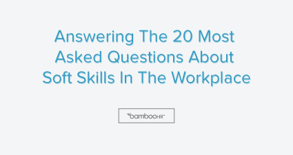 20 Popular Questions About Soft Skills In The Workplace