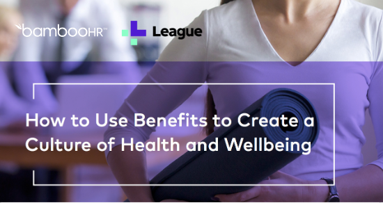 How to Use Benefits to Create a Culture of Health and Well-Being
