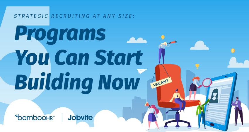 任何规模的战略招聘:5个程序您现在可以开始建立
