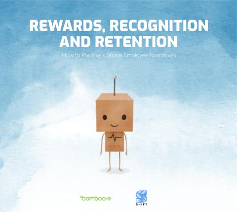 Rewards, Recognition and Retention: How to Positively Shape Employee Narratives
