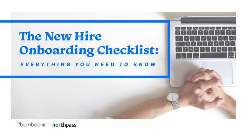 The New Hire Onboarding Checklist: Everything You Need to Know