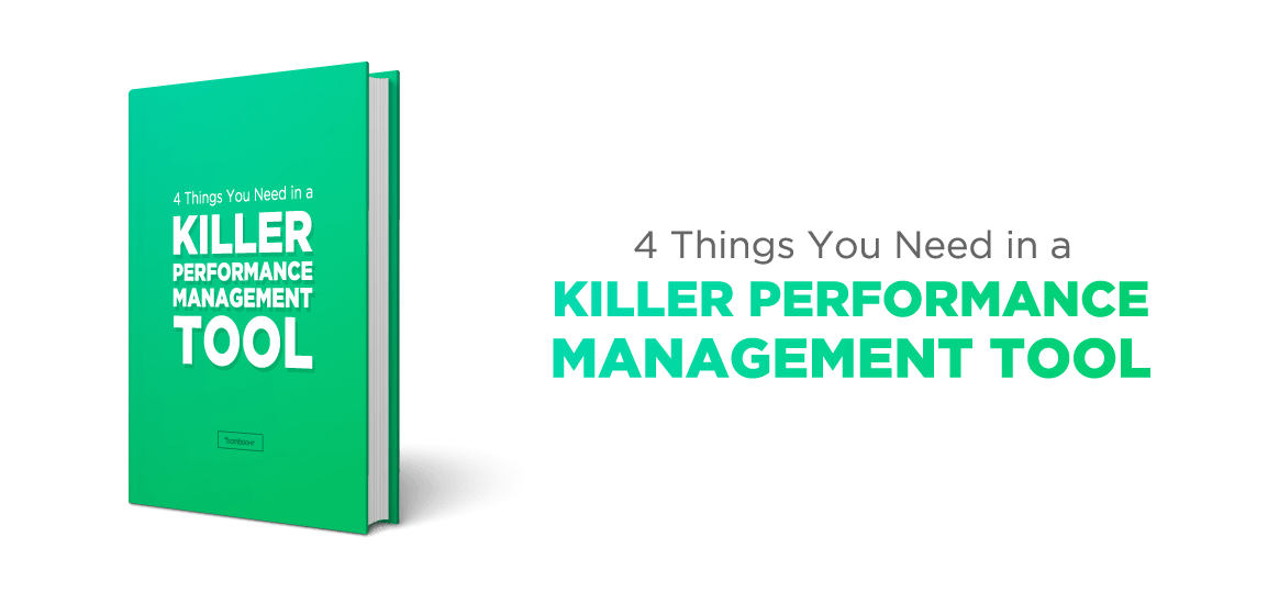 4 Things You Need in a Killer Performance Management Tool