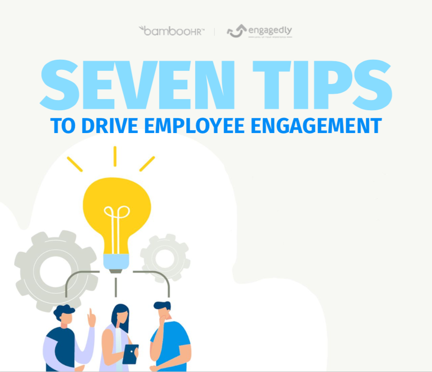 Seven Tips to Drive Employee Engagement