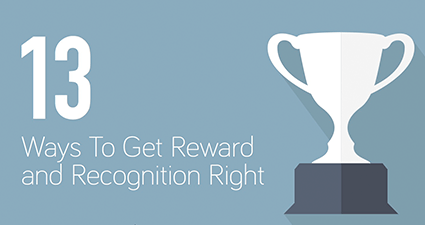 Reward and Recognition - 13 Ways To Get It Right