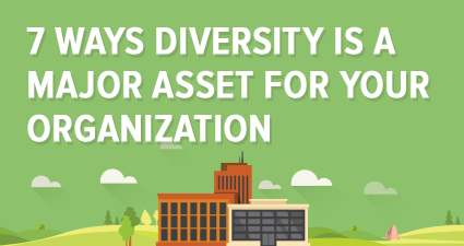 7 Ways To Turn Diversity Into A Major Asset In Your Company