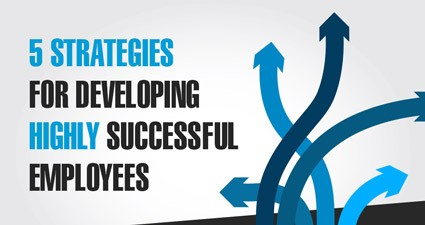 5 Strategies For Developing Highly Successful People