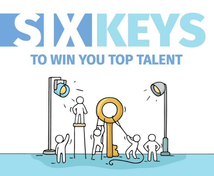 Six Keys to Win You Top Talent